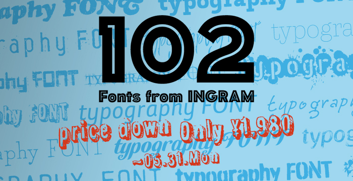 102 Fonts from INGRAM フォントダウンロードのキャンペーンセール